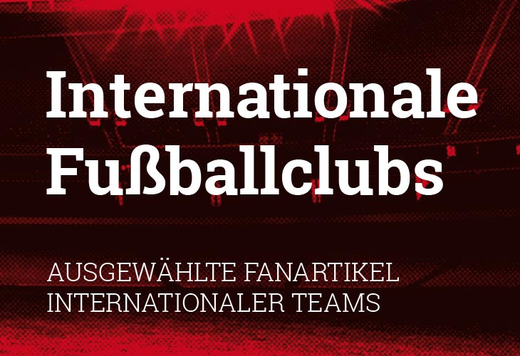 Fanartikel internationaler Clubs im Onlineshop