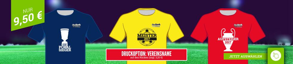 Aufsteiger, Pokalsieger oder Meister? Hol dir jetzt dein Shirt für die ganze Mannschaft!