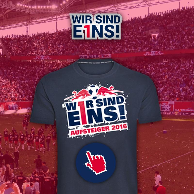 Wir sind e1ns! RB Leipzig Austiegsshirts 2016 - 1. Bundesliga!